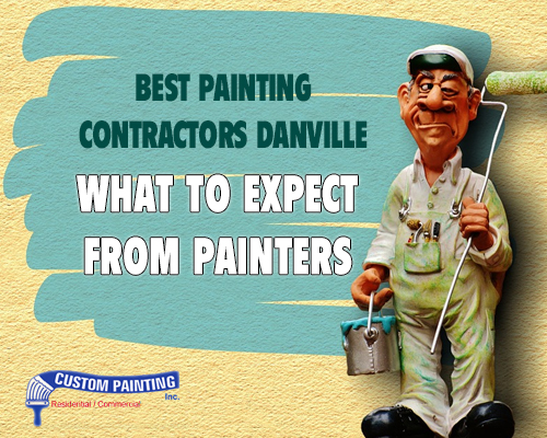 Best Painting Contractors Danville – What to Expect from Painters