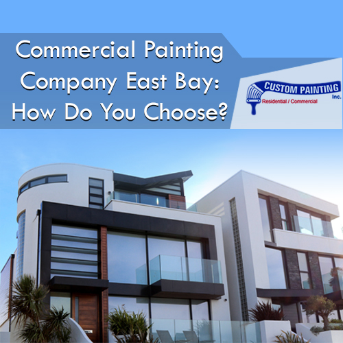 Commercial Painting Company East Bay — How Do You Choose?