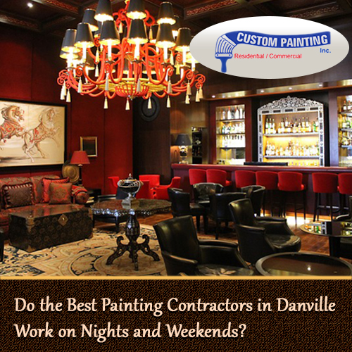 Do the Best Painting Contractors in Danville Work on Nights and Weekends?