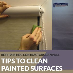 FBest Painting Contractors Danville Tips to Clean Painted Surfaces
