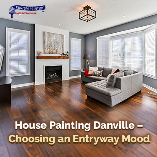 House Painting Danville – Choosing an Entryway Mood